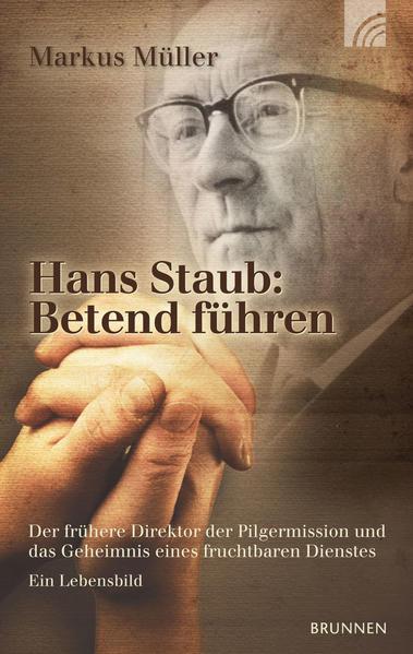 Hans Staub: Betend führen - Coverbild