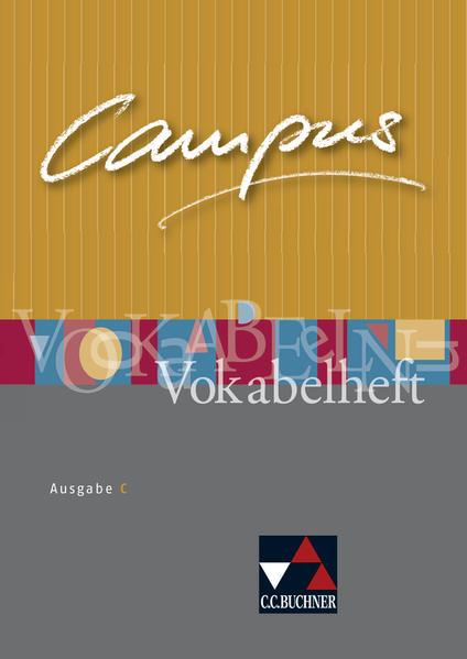 Campus - Ausgabe C. Gesamtkurs Latein in drei Bänden / Campus C Vokabelheft - Coverbild