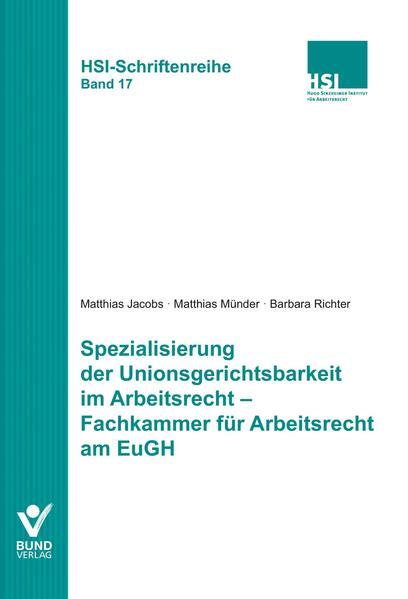 Spezialisierung der Unionsgerichtsbarkeit im Arbeitsrecht - Fachkammer für Arbeitsrecht am EuGH - Coverbild