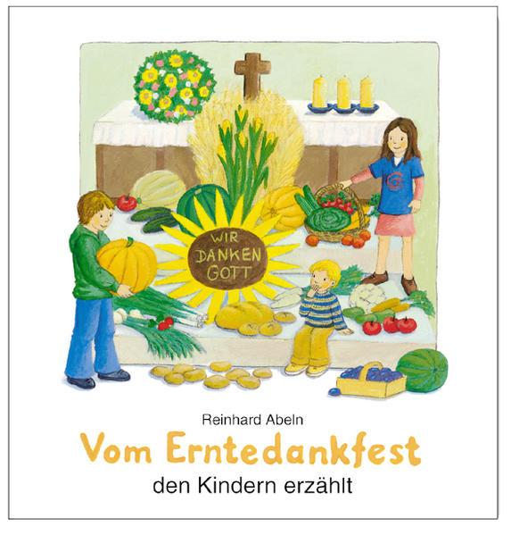 Vom Erntedankfest den Kindern erzählt - Coverbild