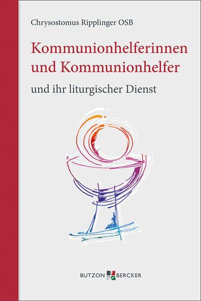 Kommunionhelferinnen und Kommunionhelfer und ihr liturgischer Dienst - Coverbild