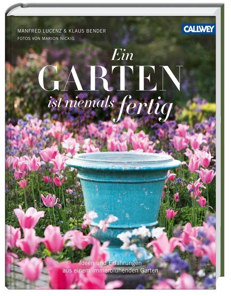 Ein Garten ist niemals fertig - Coverbild
