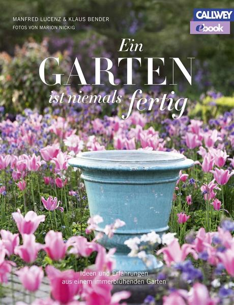 Ein Garten ist niemals fertig - eBook - Coverbild