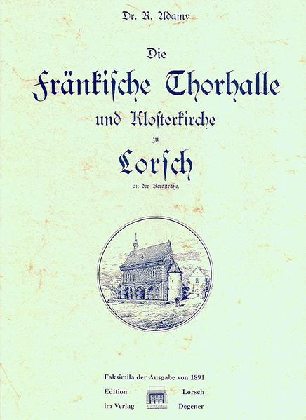 Die Fränkische Thorhalle und Klosterkirche zu Lorsch - Coverbild