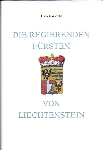 Die regierenden Fürsten von Liechtenstein - Coverbild