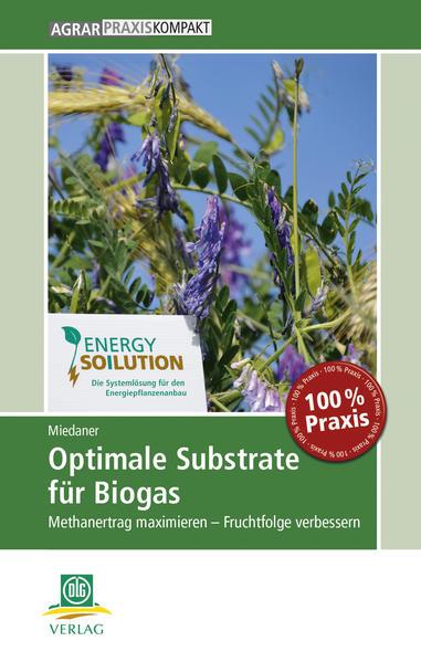 Optimale Substrate für Biogas - Coverbild