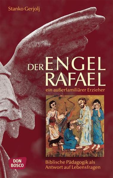 Der Engel Rafael ein außerfamiliärer Erzieher - Coverbild