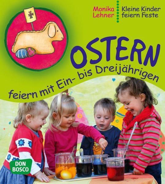 Ostern feiern mit Ein- bis Dreijährigen - Coverbild