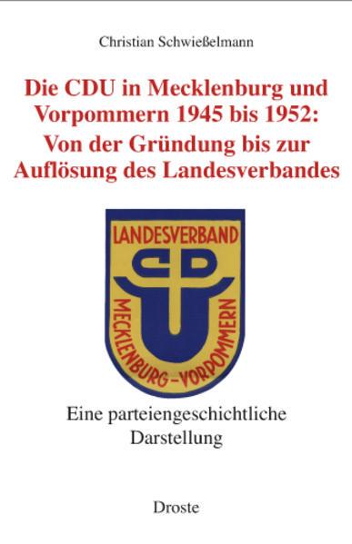 Die CDU in Mecklenburg und Vorpommern 1945 bis 1952 - Coverbild