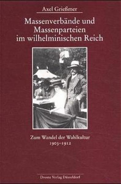 Massenverbände und Massenparteien im wilhelminischen Reich - Coverbild