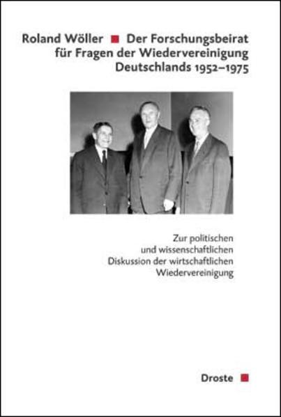 Der Forschungsbeirat für Fragen der Wiedervereinigung Deutschlands (1952-1975) - Coverbild