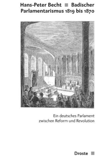 Badischer Parlamentarismus 1819-1870 - Coverbild