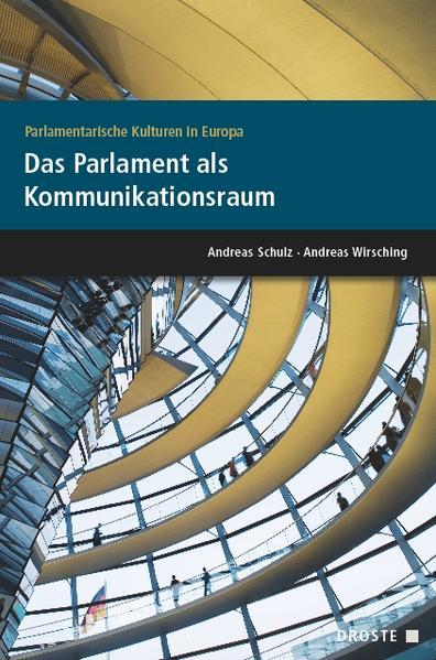 Parlamente in Europa / Parlamentarische Kulturen in Europa. Das Parlament als Kommunikationsraum - Coverbild