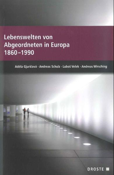 Lebenswelten von Abgeordneten in Europa 1860-1990 - Coverbild