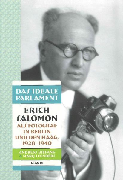 Das ideale Parlament. Erich Salomon als Fotograf in Berlin und Den Haag, 1928-1940 - Coverbild