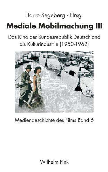 Mediengeschichte des Films / Mediale Mobilmachung III - Coverbild