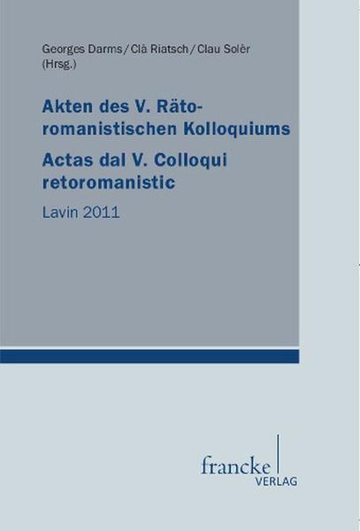 Akten des V. Rätoromanistischen Kolloquiums/ Actas dal V. Colloqui retoromanistic - Coverbild