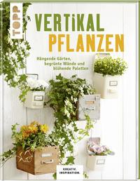 Vertikal pflanzen (KREATIV.INSPIRATION) Cover