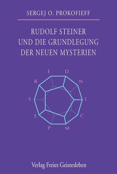 Rudolf Steiner und die Grundlegung der neuen Mysterien - Coverbild