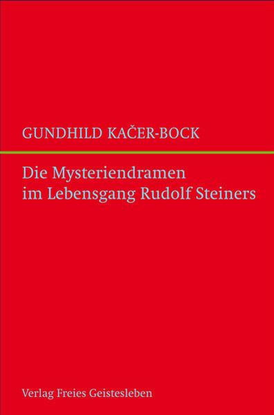 Die Mysteriendramen im Lebengsgang Rudolf Steiners - Coverbild