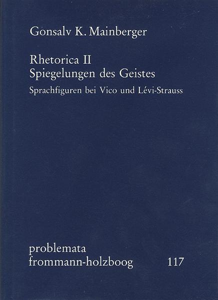 Rhetorica II: Spiegelungen des Geistes. Sprachfiguren bei Vico und Lévi-Strauss  - Coverbild