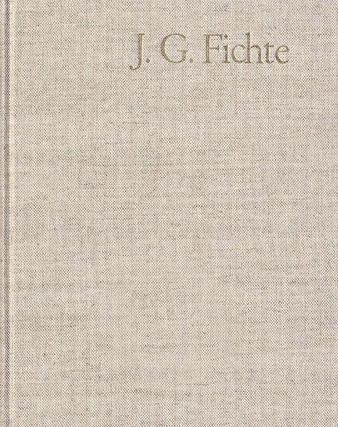 Johann Gottlieb Fichte: Gesamtausgabe / Reihe II: Nachgelassene Schriften. Band 7: Nachgelassene Schriften 1804–1805 - Coverbild