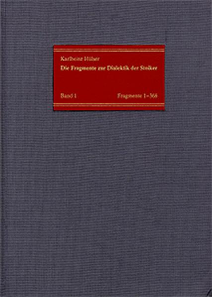 Die Fragmente zur Dialektik der Stoiker / Neue Sammlung der Texte mit deutscher Übersetzung und Kommentaren - Coverbild