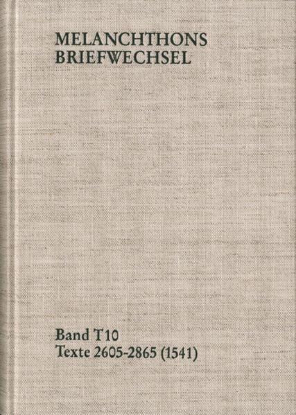 Melanchthons Briefwechsel / T=Edition. Band T 10: Texte 2605-2865 (1541) - Coverbild
