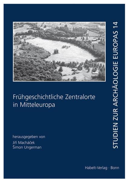 Frühgeschichtliche Zentralorte in Mitteleuropa - Coverbild