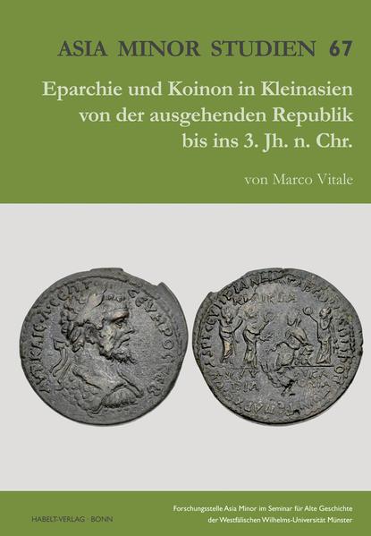 Eparchie und Koinon in Kleinasien von der ausgehenden Republik bis ins 3. Jh. n. Chr. - Coverbild