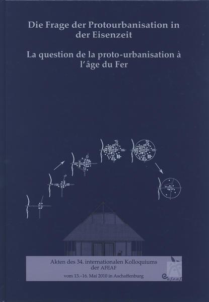 Die Frage der Protourbanisation in der Eisenzeit - La question de la proto-urbanisation à l'âge du Fer - Coverbild