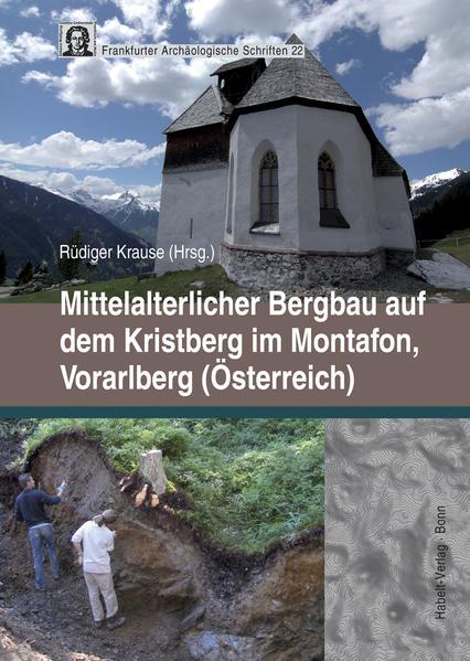 Mittelalterlicher Bergbau auf dem Kristberg im Montafon, Vorarlberg (Österreich) - Coverbild