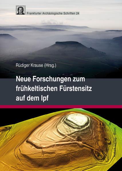 Neue Forschungen zum frühkeltischen Fürstensitz auf dem Ipf - Coverbild