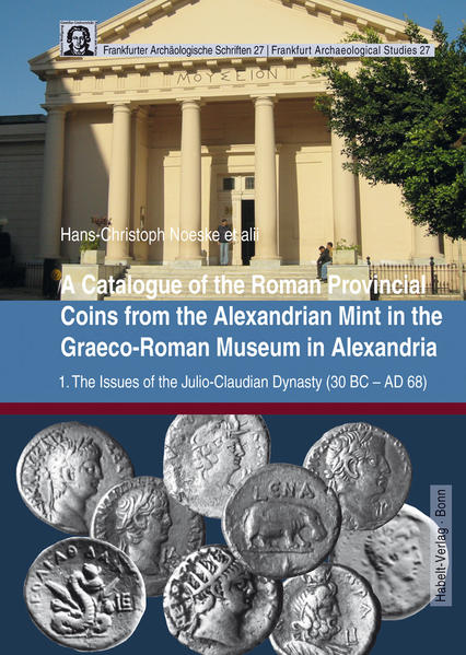 A Catalogue of the Roman Provincial Coins from the Alexandrian Mint in the Graeco-Roman Museum in Alexandria - Coverbild