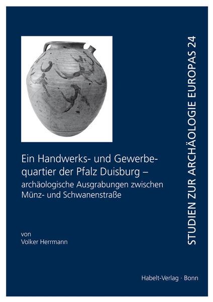 Ein Handwerks- und Gewerbequartier der Pfalz Duisburg - archäologische Ausgrabungen zwischen Münz- und Schwanenstraße - Coverbild