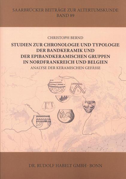 Studien zur Chronologie und Typologie der Bandkeramik und der epibandkeramischen Gruppen in Nordfrankreich und Belgien - Coverbild