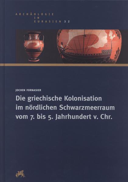 Die griechische Kolonisation im nördlichen Schwarzmeerraum vom 7. bis 5. Jahrhundert v. Chr. - Coverbild