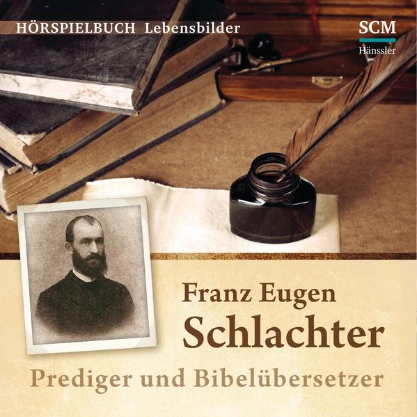 Franz Eugen Schlachter - Prediger und Bibelübersetzer - Coverbild