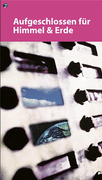 Aufgeschlossen für Himmel und Erde - Coverbild