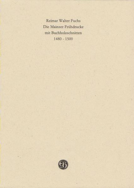 Die Mainzer Frühdrucke mit Buchholzschnitten 1480-1500 - Coverbild