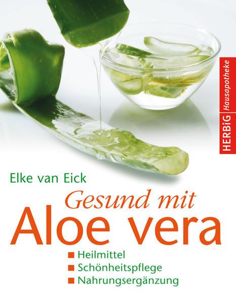 Gesund mit Aloe vera von Elke van Eick PDF Download