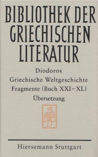 Griechische Weltgeschichte / Griechische Weltgeschichte. GESAMTAUSGABE / Griechische Weltgeschichte. Fragmente. Buch XXI - XL - Coverbild