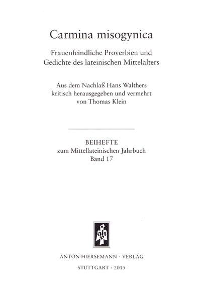 Carmina misogynica. Frauenfeindliche Proverbien und Gedichte des lateinischen Mittelalters - Coverbild