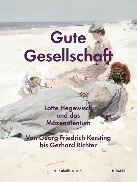 Gute Gesellschaft – Lotte Hegewisch und das Mäzenatentum - Coverbild