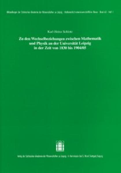 Zu den Wechselbeziehungen zwischen Mathematik und Physik an der Universität Leipzig in der Zeit von 1830 bis 1904/05 - Coverbild