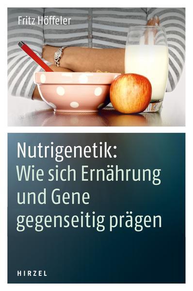 Nutrigenetik: Wie sich Ernährung und Gene gegenseitig prägen - Coverbild
