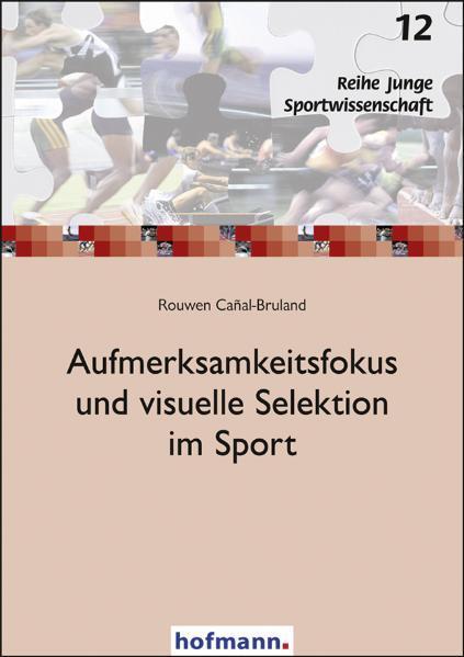 Aufmerksamkeitsfokus und visuelle Selektion im Sport - Coverbild