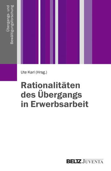 Rationalitäten des Übergangs in Erwerbsarbeit - Coverbild