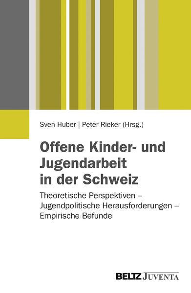 Offene Kinder- und Jugendarbeit in der Schweiz - Coverbild