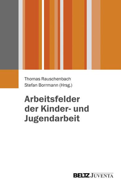 Arbeitsfelder der Kinder- und Jugendarbeit - Coverbild